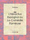 L'Héraclius Espagnol ou La Comédie Fameuse (eBook, ePUB)