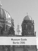 Museum Guide Berlin 2015 (eBook, ePUB)