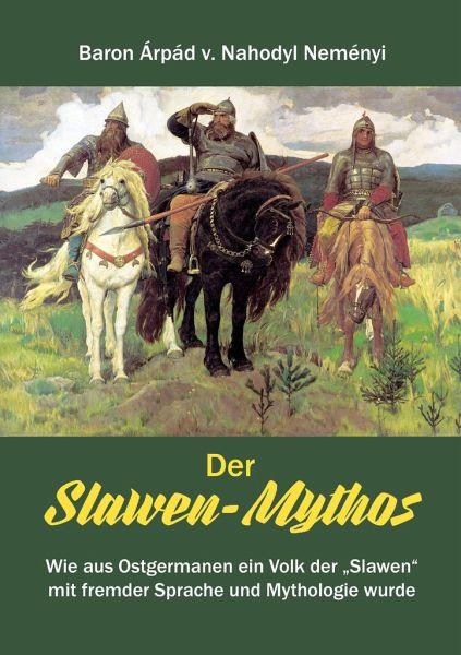 Der Slawen-Mythos - Nahodyl Neményi, Àrpád von