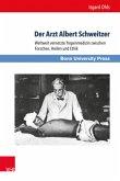 Der Arzt Albert Schweitzer