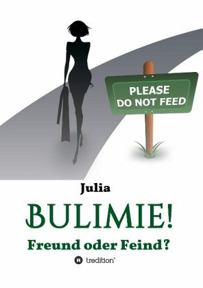 bulimie freund oder feind von julia portofrei bei b bestellen. Black Bedroom Furniture Sets. Home Design Ideas