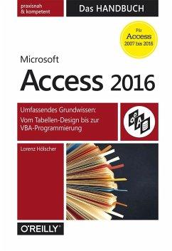 Access 2016 - Das Handbuch (Für Access 2007 bis...