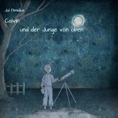 Calvin und der Junge von oben - Dimidius, Jul
