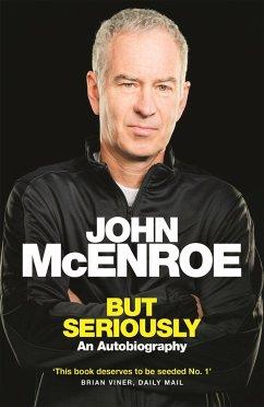But Seriously - McEnroe, John