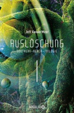 Auslöschung / Southern Reach Trilogie Bd.1