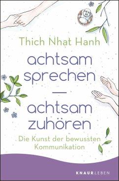 achtsam sprechen - achtsam zuhören - Thich Nhat Hanh