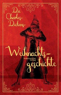 Die Charles-Dickens-Weihnachtsgeschichte - Dickens, Charles