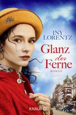 Glanz der Ferne / Berlin-Trilogie Bd.3 - Lorentz, Iny