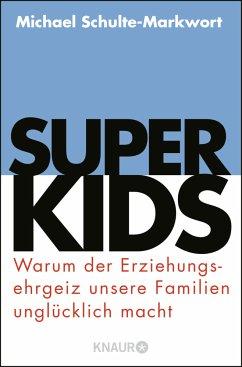 Superkids - Schulte-Markwort, Michael