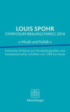 Louis Spohr Symposium Braunschweig 2014 ´´Musik...