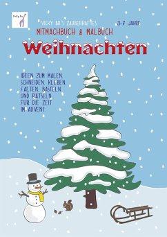Vicky Bo's zauberhaftes Mitmachbuch & Malbuch - Weihnachten. Ab 3 bis 7 Jahre - Bo, Vicky