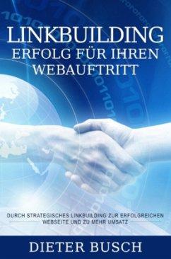 Linkbuilding-Erfolg für ihren Webauftritt - Busch, Dieter