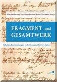 Fragment und Gesamtwerk - Relationsbestimmungen in Edition und Interpretation