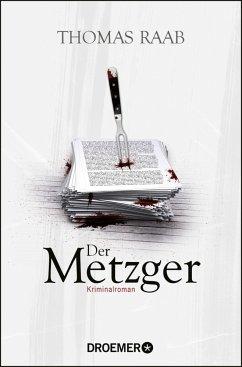 Der Metzger / Willibald Adrian Metzger Bd.7 - Raab, Thomas