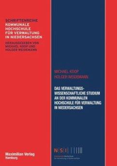 Das verwaltungswissenschaftliche Studium an der Kommunalen Hochschule für Verwaltung in Niedersachsen - Koop, Michael;Weidemann, Holger