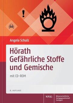 Hörath Gefährliche Stoffe und Gemische, mit CD-ROM - Schulz, Angela