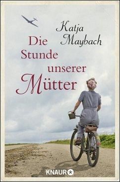 Die Stunde unserer Mütter - Maybach, Katja
