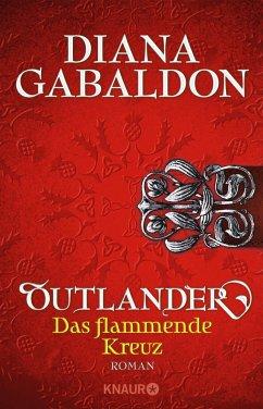 Outlander - Das flammende Kreuz / Highland Saga Bd.5 - Gabaldon, Diana