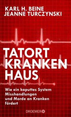 Tatort Krankenhaus - Beine, Karl H.; Turczynski, Jeanne
