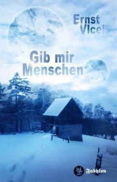 Werkausgabe 01 Gib mir Menschen - Vlcek, Ernst