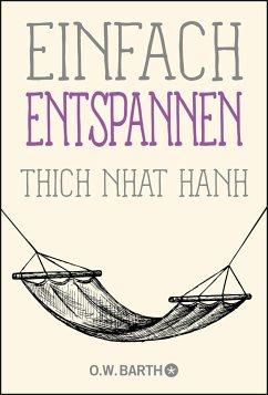 Einfach entspannen - Thich Nhat Hanh