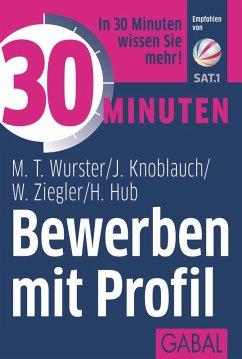 30 Minuten Bewerben mit Profil (eBook, PDF)