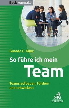 So führe ich mein Team (eBook, ePUB) - Kunz, Gunnar C.