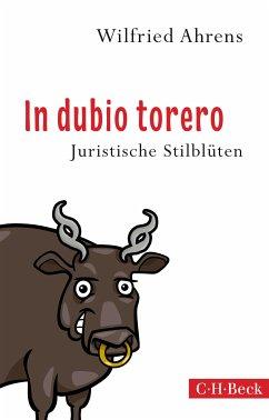 In dubio torero (eBook, ePUB) - Ahrens, Wilfried