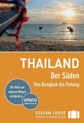 Stefan Loose Reiseführer Thailand Der Süden Von Bangkok nach Penang