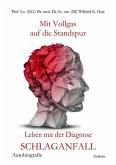 Mit Vollgas auf die Standspur - Leben mit der Diagnose Schlaganfall - Autobiografie