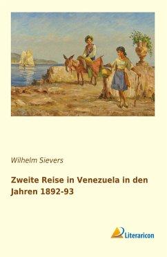 Zweite Reise in Venezuela in den Jahren 1892-93 - Sievers, Wilhelm
