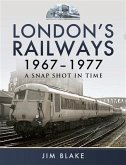 London's Railways 1967-1977 (eBook, PDF)