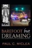 Barefoot but Dreaming: My Transylvania to California Odyssey (eBook, ePUB)