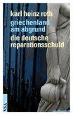 Griechenland am Abgrund - Die deutsche Reparationsschuld