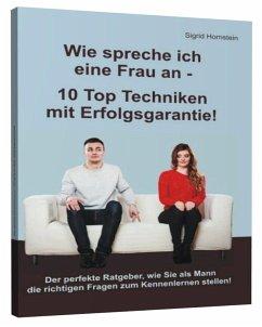 Wie spreche ich eine Frau an - 10 Top Techniken...