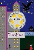 T.I.E.R.- Tierisch intelligente Eingreif- und Rettungstruppe Band 3- Silberklaue (eBook, ePUB)