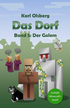Der Golem / Das Dorf Bd.5 (eBook, ePUB) - Olsberg, Karl