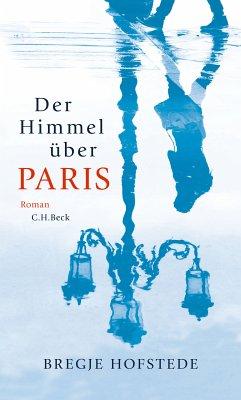 Der Himmel über Paris (eBook, ePUB) - Hofstede, Bregje