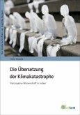 Die Übersetzung der Klimakatastrophe (eBook, PDF)