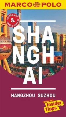 MARCO POLO Reiseführer Shanghai, Hangzhou, Sozhou - Meyer-Zenk, Sabine; Schütte, Hans Wilm