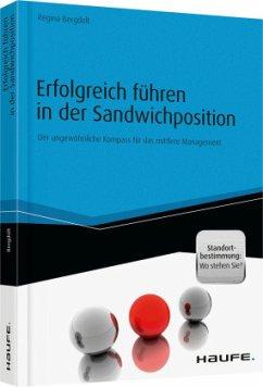 Erfolgreich führen in der Sandwichposition - in...