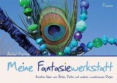 Meine Fantasiewerkstatt - Freitag, Bärbel