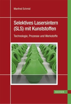 Selektives Lasersintern (SLS) mit Kunststoffen - Schmid, Manfred