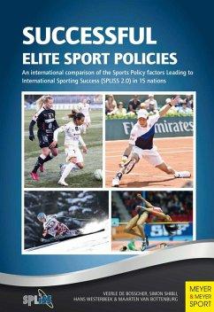 Successful Elite Sport Policies (eBook, PDF) - De Bosscher, Veerle; Shinli, Simon; Westerbeek, Hans; Bottenburg, Maarten van