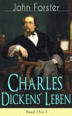 Charles Dickens' Leben: Band 1 bis 3 (eBook, ePUB)