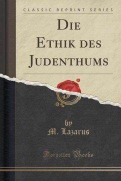 Die Ethik des Judenthums (Classic Reprint)