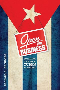 Open for Business: Building the New Cuban Economy - Feinberg, Richard