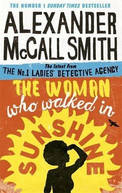 The Woman Who Walked in Sunshine - Smith, Alexander McCall
