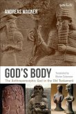 God's Body: The Anthropomorphic God in the Old Testament