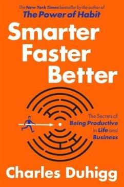 Smarter Faster Better - Duhigg, Charles